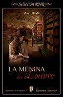 Mavi Tomé: Menina del Louvre (La menina y el mosquetero 1)