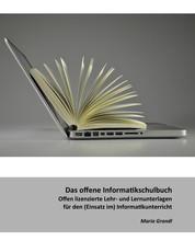 Das offene Informatikschulbuch - Offen lizensierte Lehr- und Lernunterlagen für den (Einsatz im) Informatikunterricht