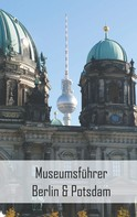 Claudia Stein: Museumsführer Berlin & Potsdam ★★★★