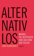 Dirk Kurbjuweit: Alternativlos ★★