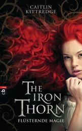 The Iron Thorn - Flüsternde Magie - Band 1