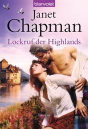 Lockruf der Highlands - Roman