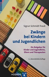 Zwänge bei Kindern und Jugendlichen - Ein Ratgeber für Kinder und Jugendliche, Eltern und Therapeuten