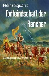 Todfeindschaft der Rancher - Cassiopeiapress Western