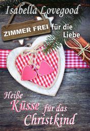 Heiße Küsse für das Christkind - Zimmer frei für die Liebe 1