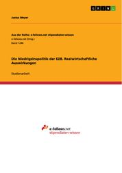 Die Niedrigzinspolitik der EZB. Realwirtschaftliche Auswirkungen