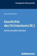 Hans-Martin Kirn: Geschichte des Christentums IV,1