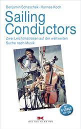 Sailing Conductors - Zwei Leichtmatrosen auf der weltweiten Suche nach Musik