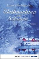 Linnea Holmström: Weihnachten am Siljansee ★★★★
