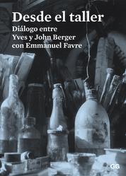 Desde el taller - Diálogo entre Yves y John Berger con Emmanuel Favre