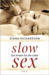 Slow Sex - Zeit finden für die Liebe -
