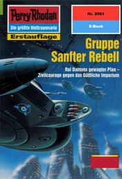 """Perry Rhodan 2081: Gruppe Sanfter Rebell - Perry Rhodan-Zyklus """"Die Solare Residenz"""""""