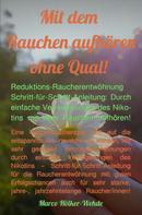 Marco Hölker-Wehde: Mit dem Rauchen aufhören ohne Qual!