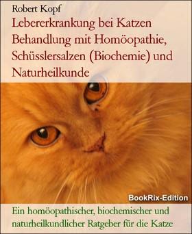 Lebererkrankung bei Katzen Behandlung mit Homöopathie, Schüsslersalzen (Biochemie) und Naturheilkunde