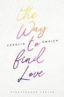 Carolin Emrich: The way to find love: Mareike & Basti ★★★★
