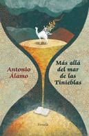Antonio Álamo: Más allá del mar de las tinieblas