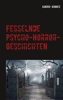 Sandro Hübner: Fesselnde Psycho-Horror-Geschichten ★