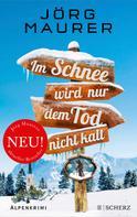 Jörg Maurer: Im Schnee wird nur dem Tod nicht kalt ★★★★