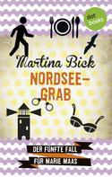 Martina Bick: Nordseegrab: Der fünfte Fall für Marie Maas ★★★