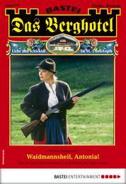 Das Berghotel 217 - Heimatroman - Waidmannsheil, Antonia!