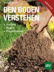 Den Boden verstehen - Aufbau, Typen, Fruchtbarkeit