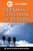 Alonso Chamorro: 34 Pasos para construir tu futuro