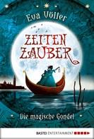 Eva Völler: Zeitenzauber - Die magische Gondel ★★★★