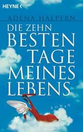 Die zehn besten Tage meines Lebens - Roman