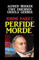 "Alfred Bekker: Krimi Paket ""Perfide Morde"""
