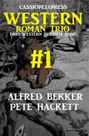 Alfred Bekker: Cassiopeiapress Western Roman Trio Band 1 ★★★