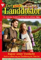 Tessa Hofreiter: Der neue Landdoktor 71 – Arztroman