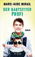 Marie-Aude Murail: Der Babysitter-Profi ★★★★