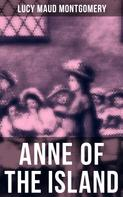 Lucy Maud Montgomery: ANNE OF THE ISLAND
