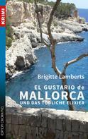Brigitte Lamberts: El Gustario de Mallorca und das tödliche Elixier ★★★