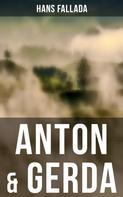 Hans Fallada: Anton & Gerda