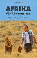 Kay Müffelmann: Afrika für Ahnungslose ★★★★★