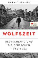Harald Jähner: Wolfszeit ★★★★