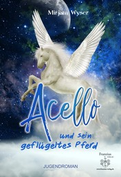 Acello - und sein geflügeltes Pferd