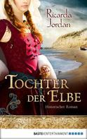 Ricarda Jordan: Tochter der Elbe ★★★★★