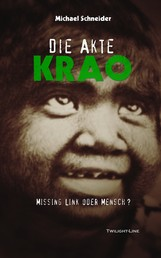 Die Akte Krao - Missing Link oder Mensch?