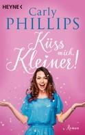 Carly Phillips: Küss mich, Kleiner! ★★★★