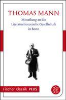 Thomas Mann: Mitteilung an die Literaturhistorische Gesellschaft in Bonn