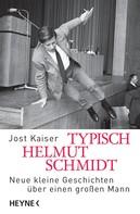 Jost Kaiser: Typisch Helmut Schmidt ★★★★