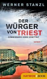 Der Würger von Triest - Commissario Vossi ermittelt