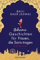Balli Kaur Jaswal: Geheime Geschichten für Frauen, die Saris tragen ★★★
