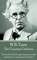 William Butler Yeats: The Countess Cathleen