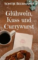 Sontje Beermann: Glühwein, Kuss und Currywurst