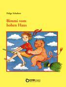 Helga Schubert: Bimmi vom hohen Haus