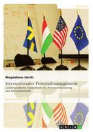 Magdalena Gerth: Internationales Personalmanagement. Länderspezifische Unterschiede bei Personalrekrutierung und Personalauswahl