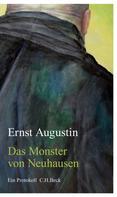 Ernst Augustin: Das Monster von Neuhausen ★★★★★